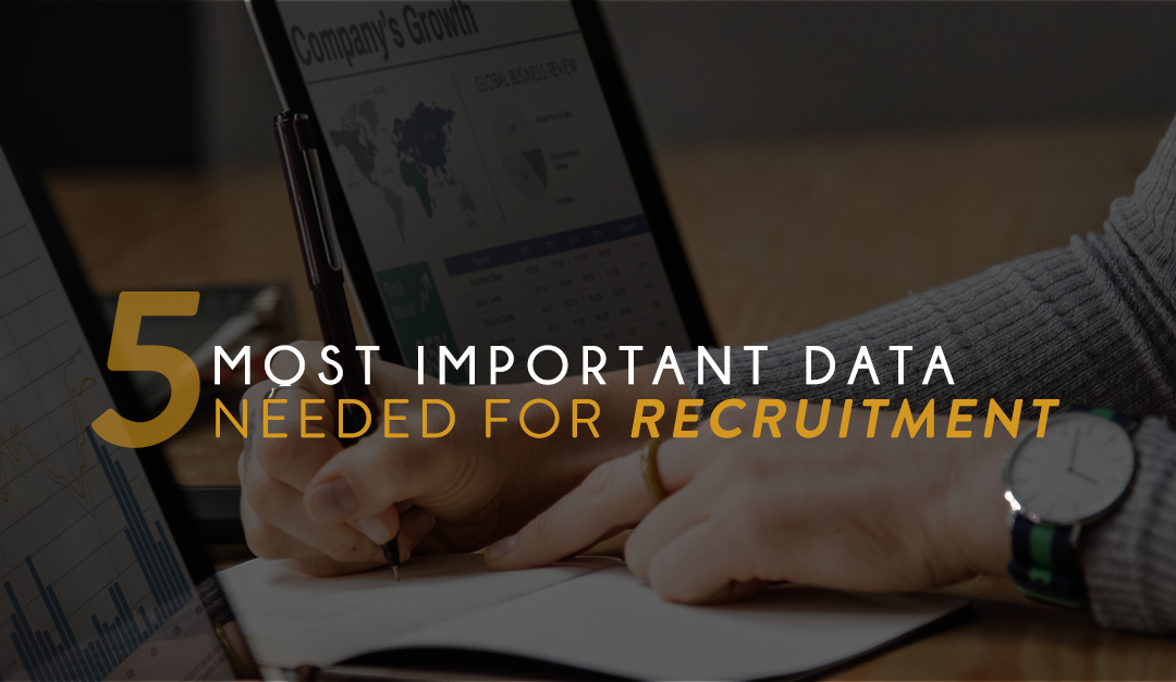 5 Most Important Data Needed For Recruitment