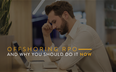 Offshoring RPO And Why You Should Do It Now