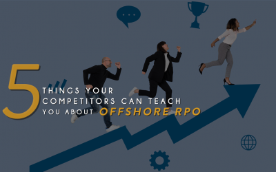 5 Things Your Competitors Can Teach You About Offshore RPO