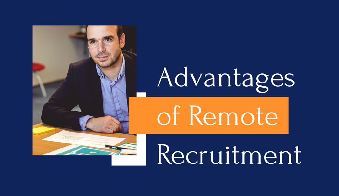 The Advantages of Hiring Remote Recruiters