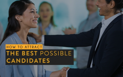 How to Attract the Best Possible Candidates