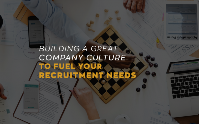 Building a Great Company Culture to Fuel Your Recruitment Needs