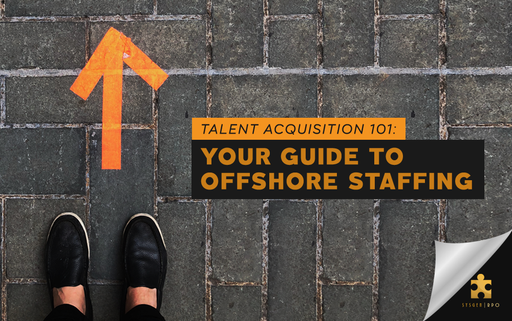 Talent Acquisition 101: Your Guide to Offshore Staffing