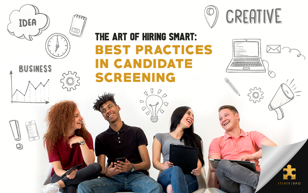 The Art of Hiring Smart: Best Practices in Candidate Screening